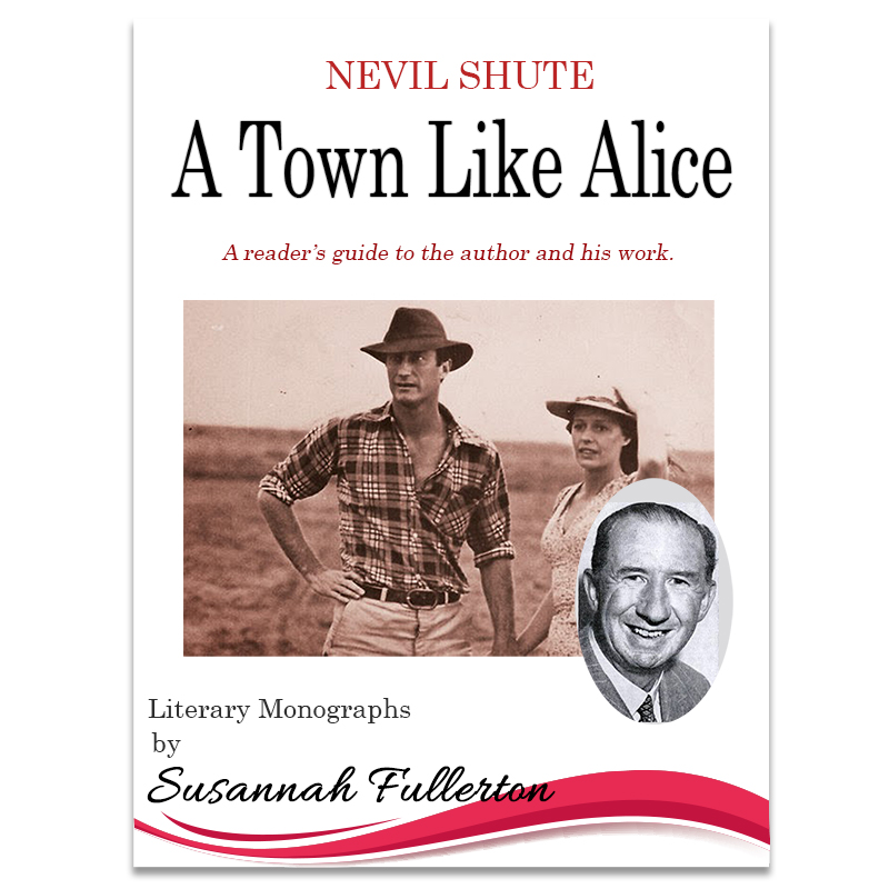 A Reader's Guide to Nevil Shute & 'A Town Like Alice'