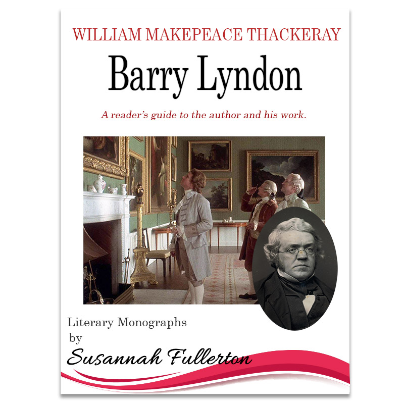 A Reader's Guide to William Makepeace Thackeray & 'Barry Lyndon'